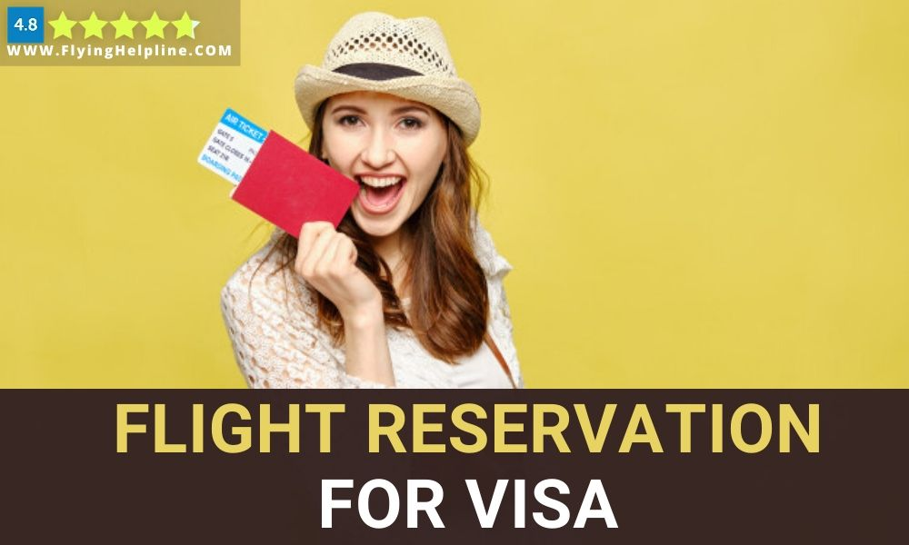 flight reservation for visa-flyinghelpline