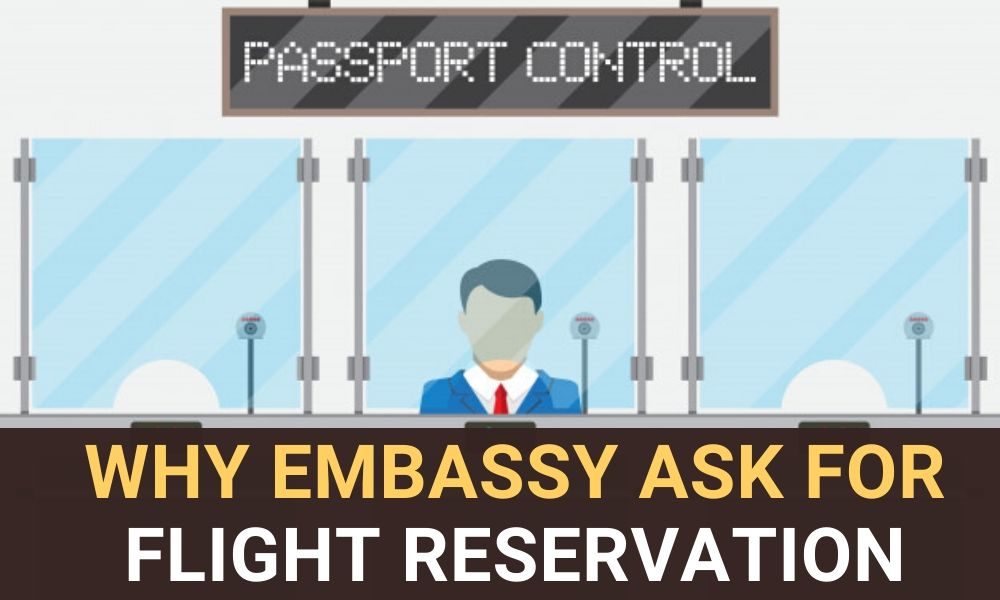 WHY-EMBASSY-ASK-FOR-FLIGHT-RESERVATION-TICKET-FOR-VISA-flyinghelpline
